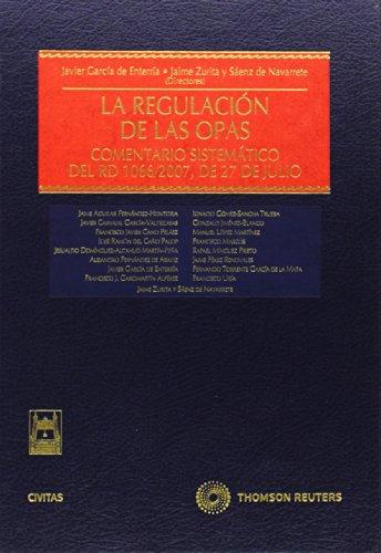 La regulación de las OPAs - Comentario sistemático del RD 1066/2007, de 27 de julio (Estudios y Comentarios de Legislación)