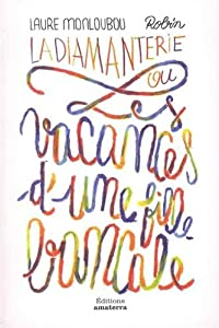 vignette de 'Diamanterie ou les vacances d'une fille bancale (La) (Laure Monloubou)'