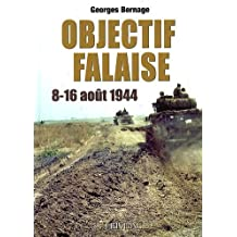 Objectif Falaise: 14-16 ao??t 1944 (French Edition) by Georges Bernage (2012-03-26)