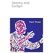 Jeremy and Corbyn: A Post-Truth Novel (The Serialisation Book 3)