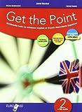 Get the point. Eserciziario. Per il biennio delle Scuole superiori. Con CD Audio. Con espansione online: 2