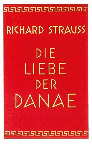 Die Liebe der Danae: Heitere Mythologie in drei Akten. op. 83. Textbuch/Libretto.