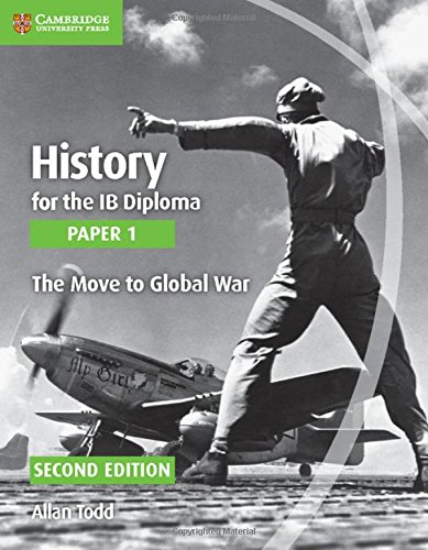 History for the IB Diploma. Paper 1. Series Editor: Allan Todd. The Move to Global War