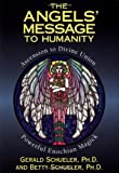 Angels' Message to Humanity: Ascension to Divine Union Powerful Enochian Magic (Llewellyn's High Magick Series)