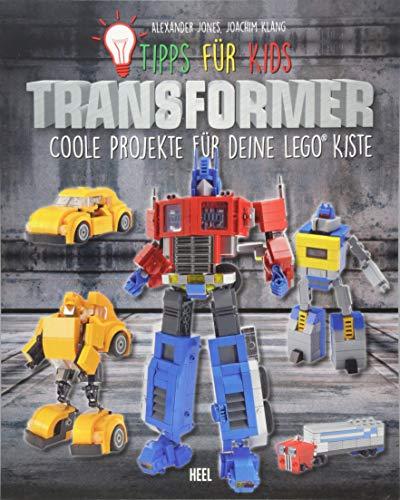 Tipps für Kids: Transformers: Coole Projekte für deine LEGO® Kiste (Comic-buch-modelle)