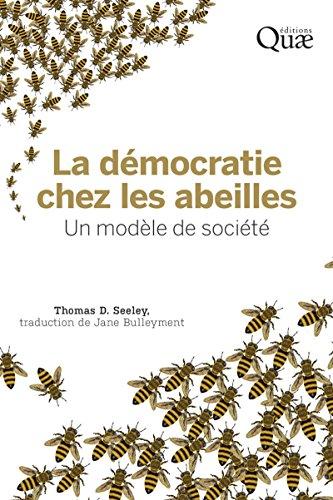 La démocratie chez les abeilles: Un modèle de société par Jane Bulleyment