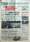 NOUVELLE REPUBLIQUE (LA) [No 12418] du 09/08/1985 - CORSE / 90 POUR CENT DES INCDENDIES SERAIENT VOLONTAIRES - LE RAINBOW WARRIOR REMONTE A LA SURFACE / LE CONTRE-ESPIONNAGE FRANCAISE - GREENPEACE - TRICOT ET MITTERRAND - UN ENCOMBRANT BATEAU PAR TARIBO - NOUVELLE-CALEDONIE / LA LOI CONFORME SAUF UN ARTICLE - FLAMBEE DE TERRORISME EN EUROPE - LES SPORTS / CARON -...
