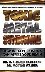 Toxic Metal Syndrome: How Metal Poisoning Can Affect Your Brain (Dr. Morton Walker Health Book) by H.Richard Casdorph (1996-07-18)