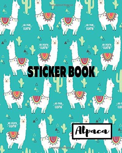 Sticker Book Alpaca: Blank Sticker Book Sticker Journal Alpaca Theme 8x10 100 Pages: Volume 17 por Ashworth Ava