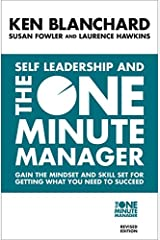 Self Leadership and the One Minute Manager: Discover the Magic of No Excuses! Paperback