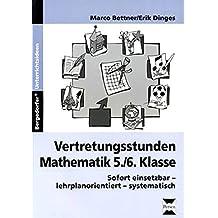 Vertretungsstunden Mathematik 5./6. Klasse: Sofort einsetzbar - lehrplanorientiert - systematisch