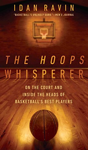 [The Hoops Whisperer: On the Court and Inside the Heads of Basketball's Best Players] (By: Idan Ravin) [published: May, 2014]