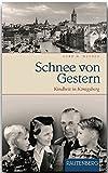 Schnee von Gestern: Kindheit in Königsberg (Rautenberg - Erzählungen/Anthologien)