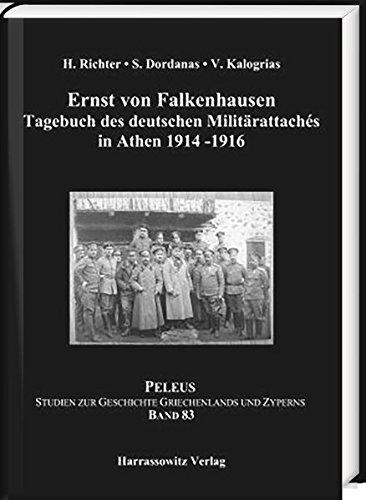 Ernst von Falkenhausen: Tagebuch des deutschen Militärattachés in Athen 1914–1916 (PELEUS, Band 83)
