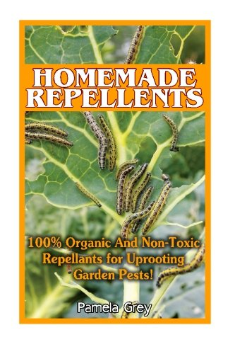 homemade-repellants-100-organic-and-non-toxic-repellants-for-uprooting-garden-pests-organic-garden-p