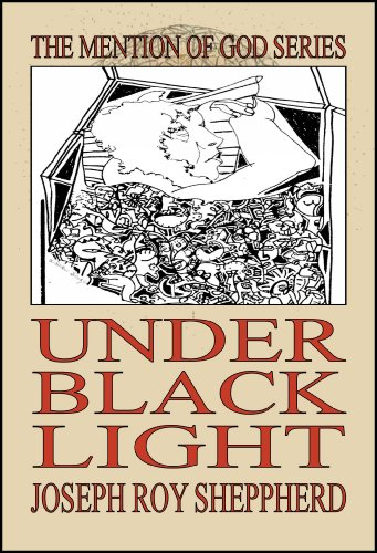 UNDER BLACK LIGHT (The Mention of God Series) di Joseph Roy Sheppherd,Andrew Singer