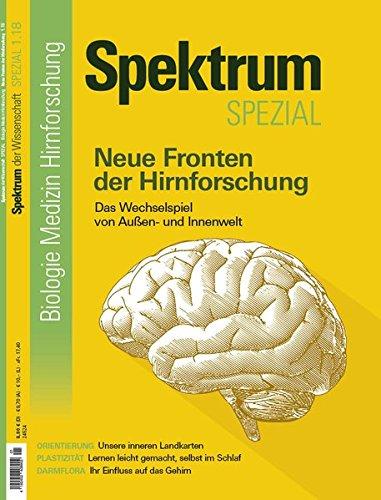 Neue Fronten der Hirnforschung: Das Wechselspiel von Außen. und Innenwelt (Spektrum Spezial - Biologie, Medizin, Hirnforschung)