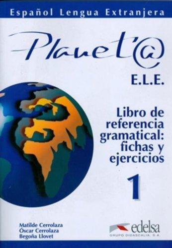 Planeta 1 : FLE, libro de referencia gramatical, fichas y ejercicios