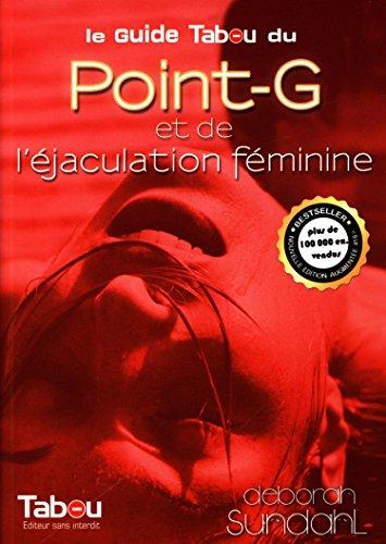 Le guide Tabou du Point-G et de l'éjaculation féminine par Deborah Sundahl