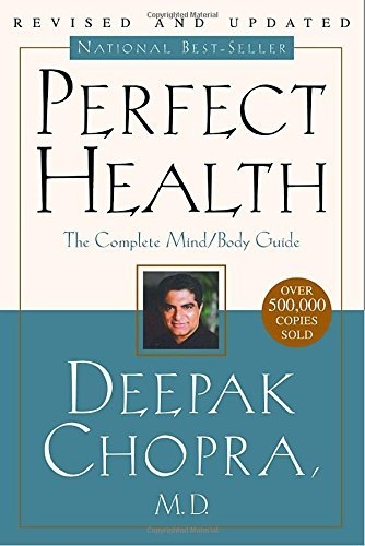 Perfect Health: The Complete Mind/Body Guide, Revised and Updated Edition by M.D. Deepak Chopra (2001-02-20)