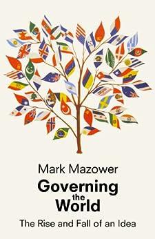 Governing the World: The History of an Idea par [Mazower, Mark]