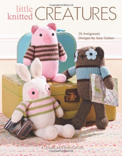 Portada del libro Little Knitted Creatures by Amy Gaines (7-Dec-2011) Paperback