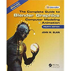 The Complete Guide to Blender Graphics: Computer Modeling & Animation, Fourth Edition