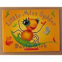 LITTLE MISS SPIDER by David Kirk (2005-08-01)
