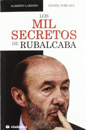Portada del libro Los mil secretos de Rubalcaba (Ensayo)