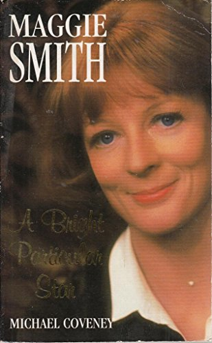 Maggie Smith: A Bright Particular Star