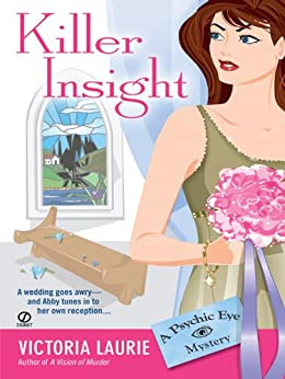 Killer Insight (Psychic Eye Mysteries, Book 4): A Psychic Eye Mystery