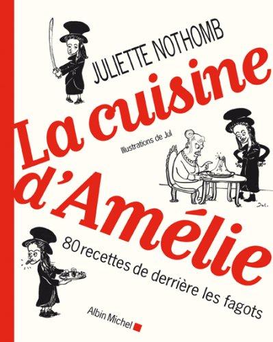 Cuisine D'Amelie (La) (Cuisine - Gastronomie - Vin) par Juliette Nothomb
