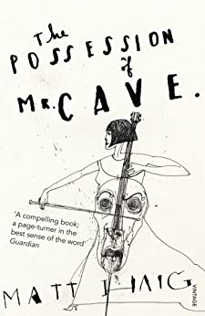 The Possession of Mr Cave by [Haig, Matt]