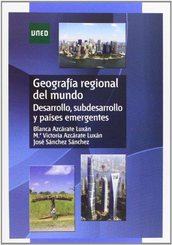 Geografía regional del mundo. Desarrollo, subdesarrollo y países emergentes par BLANCA AZCARATE LUXAN
