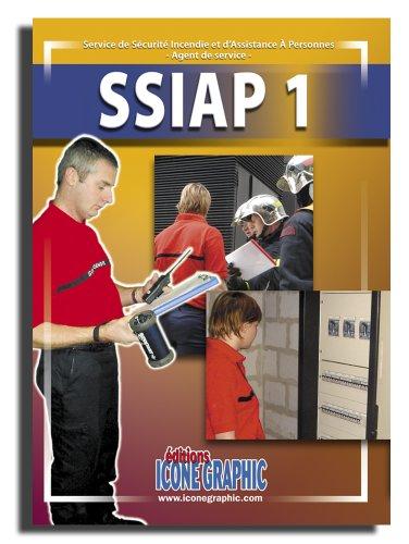 Livre SSIAP1 - Service de Sécurité Incendie et d'Assistance à Personnes - Agent de Service par Icone Graphic