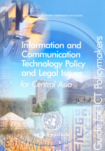 Information and Communication Technology Policy and Legal Issues for Central Asia: Guide for Ict Policymakers
