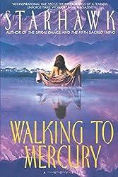Walking to Mercury by Starhawk (1998-07-01)