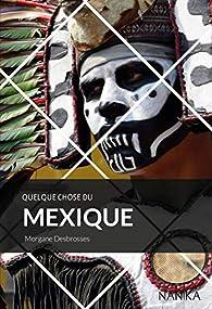 Quelque chose du Mexique par Morgane Desbrosses