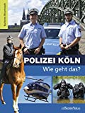 Polizei Köln - Wie geht das?: Bachems Wissenswelt