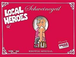 Schweinegeil: Local Heroes Erotik Spezial von [Schmidt, Kim]