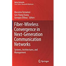 Fiber-wireless Convergence in Next-generation Communication Networks: Systems, Architectures, and Management
