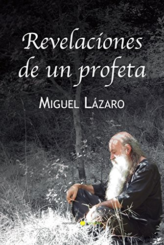 Revelaciones de un profeta: Filosofía de un maestro por Miguel Lázaro Vilas