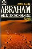 Abraham. Wege der Erinnerung. Roman - Marek Halter