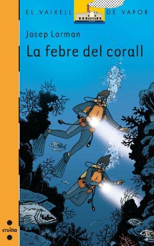 La febre del corall (eBook-ePub) (Barco de Vapor Naranja Book 149) (Catalan Edition) por Josep Lorman