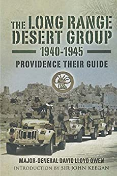 The Long Range Desert Group 1940-1945: Providence Their Guide von [Lloyd-Owen, David]