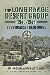 The Long Range Desert Group 1940-1945: Providence Their Guide