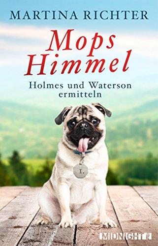 Mopshimmel: Holmes und Waterson ermitteln (Ein-Holmes-und-Waterson-Krimi 1) von [Richter, Martina]