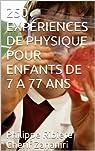 250 Experiences De Physique Pour Enfants De 7 A 77 Ans par Zananiri