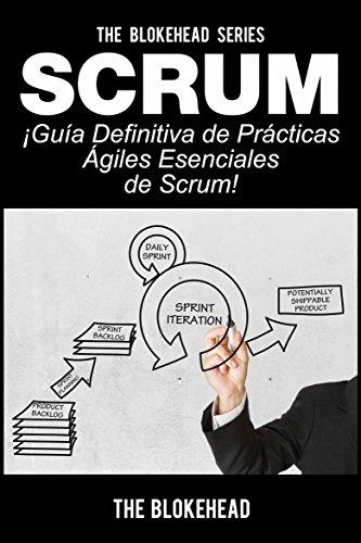 Scrum - ¡Guía definitiva de prácticas ágiles esenciales de Scrum! por The Blokehead