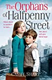 The Orphans of Halfpenny Street (Children's Home, Book 1) by Cathy Sharp